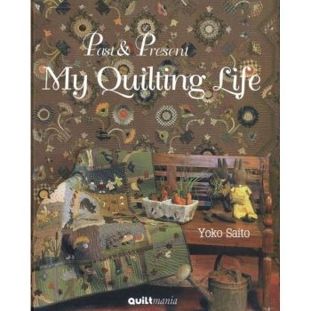 My Quilting Life - Past & Present